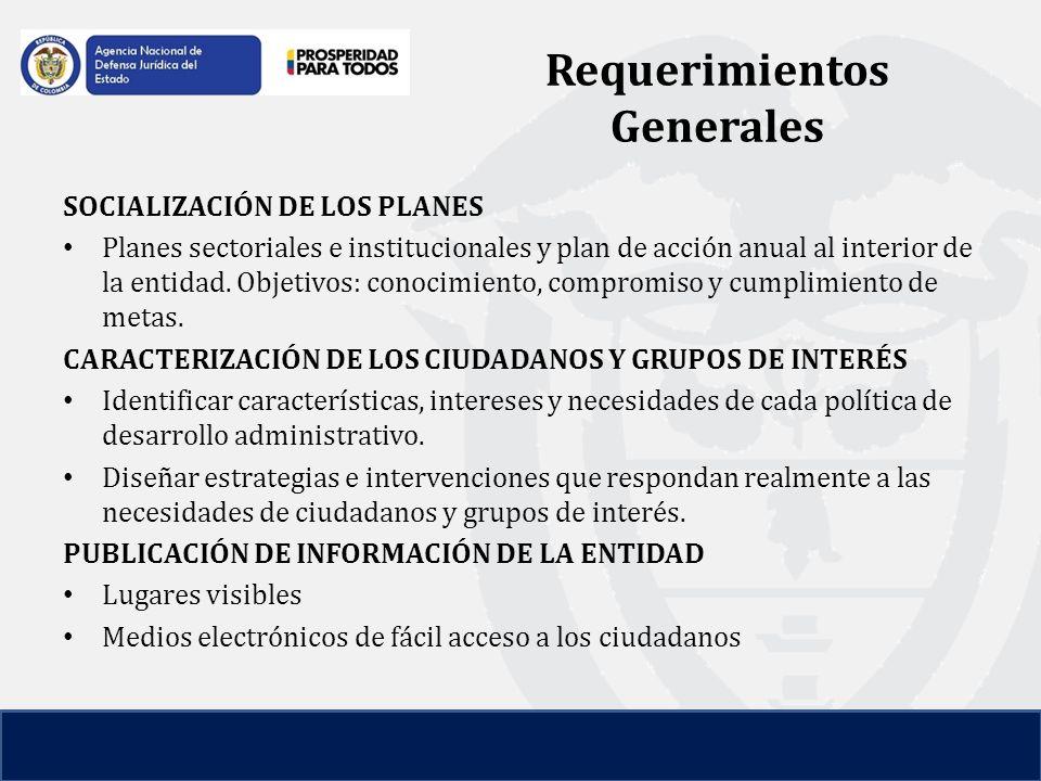 Requerimientos Generales SOCIALIZACIÓN DE LOS PLANES Planes sectoriales e institucionales y plan de acción anual al interior de la entidad.