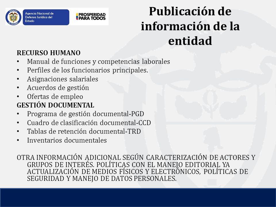 Publicación de información de la entidad RECURSO HUMANO Manual de funciones y competencias laborales Perfiles de los funcionarios principales.