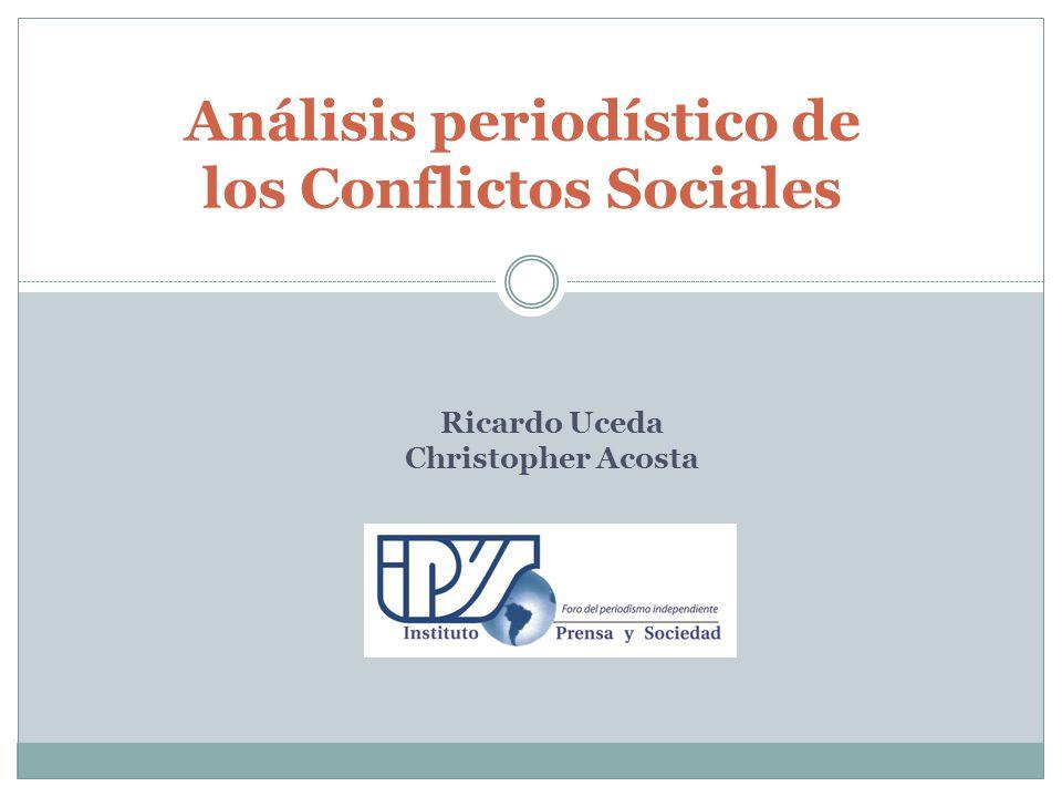Análisis periodístico de los Conflictos Sociales Ricardo Uceda Christopher Acosta