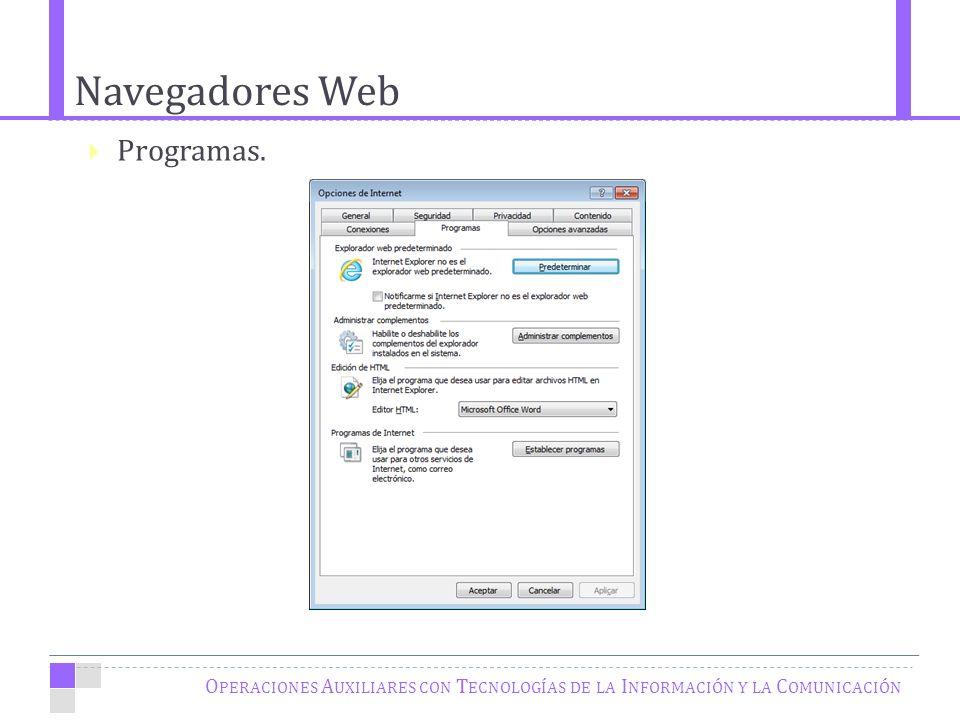 Navegadores Web O PERACIONES A UXILIARES CON T ECNOLOGÍAS DE LA I NFORMACIÓN Y LA C OMUNICACIÓN Programas.