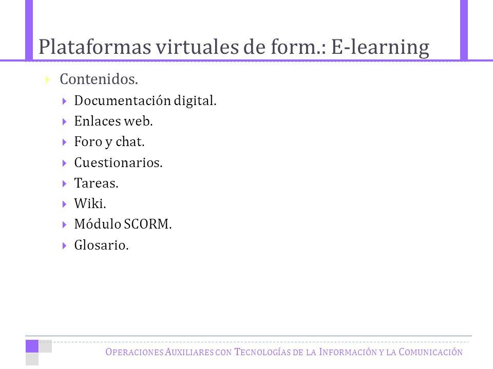 Plataformas virtuales de form.: E-learning O PERACIONES A UXILIARES CON T ECNOLOGÍAS DE LA I NFORMACIÓN Y LA C OMUNICACIÓN Contenidos.