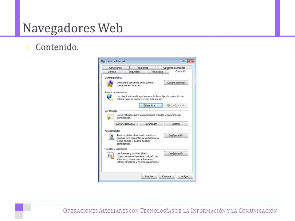 Navegadores Web O PERACIONES A UXILIARES CON T ECNOLOGÍAS DE LA I NFORMACIÓN Y LA C OMUNICACIÓN Contenido.