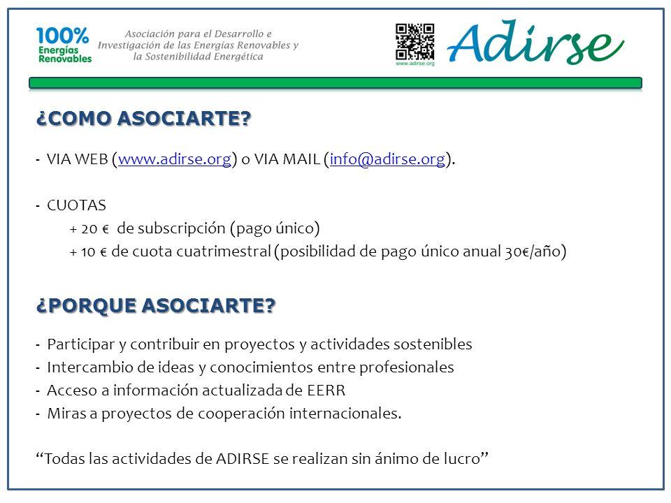 ¿COMO ASOCIARTE? - VIA WEB (www.adirse.org) o VIA MAIL (info@adirse.org).www.adirse.orginfo@adirse.org - CUOTAS + 20 de subscripción (pago único) + 10