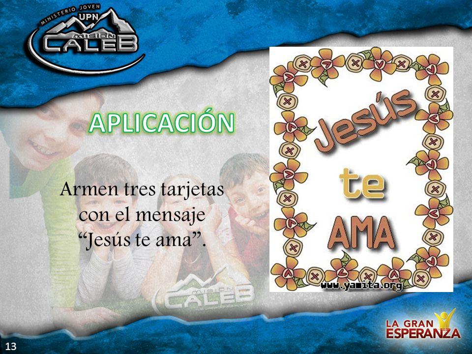 Armen tres tarjetas con el mensaje Jesús te ama. 13