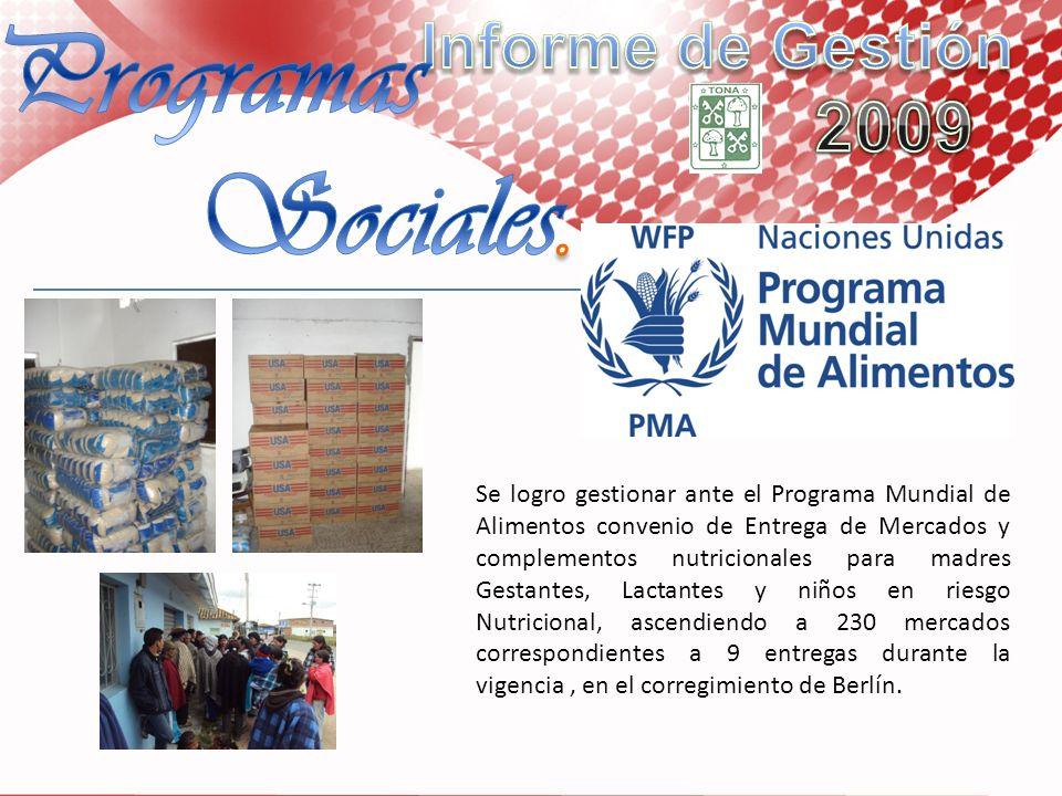 Se logro gestionar ante el Programa Mundial de Alimentos convenio de Entrega de Mercados y complementos nutricionales para madres Gestantes, Lactantes