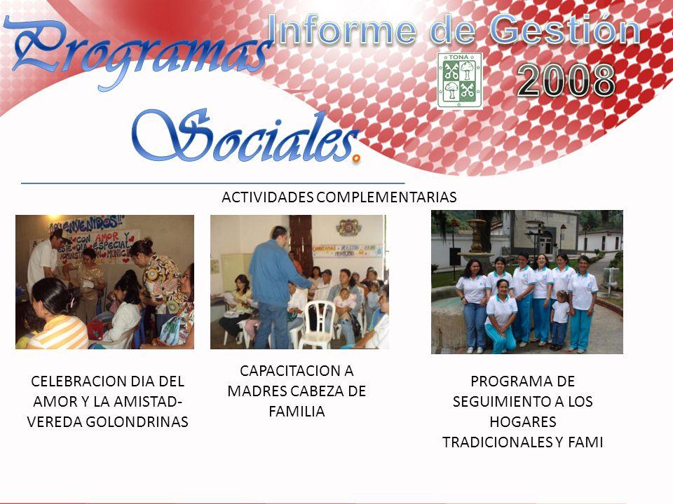 ACTIVIDADES COMPLEMENTARIAS CELEBRACION DIA DEL AMOR Y LA AMISTAD- VEREDA GOLONDRINAS CAPACITACION A MADRES CABEZA DE FAMILIA PROGRAMA DE SEGUIMIENTO
