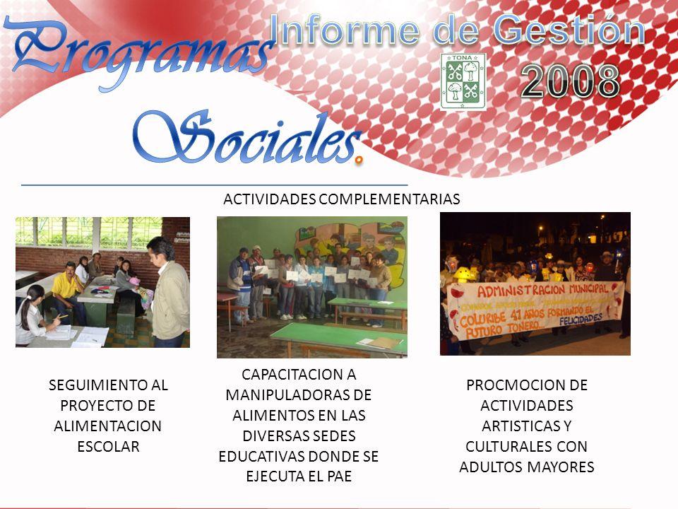 ACTIVIDADES COMPLEMENTARIAS SEGUIMIENTO AL PROYECTO DE ALIMENTACION ESCOLAR CAPACITACION A MANIPULADORAS DE ALIMENTOS EN LAS DIVERSAS SEDES EDUCATIVAS
