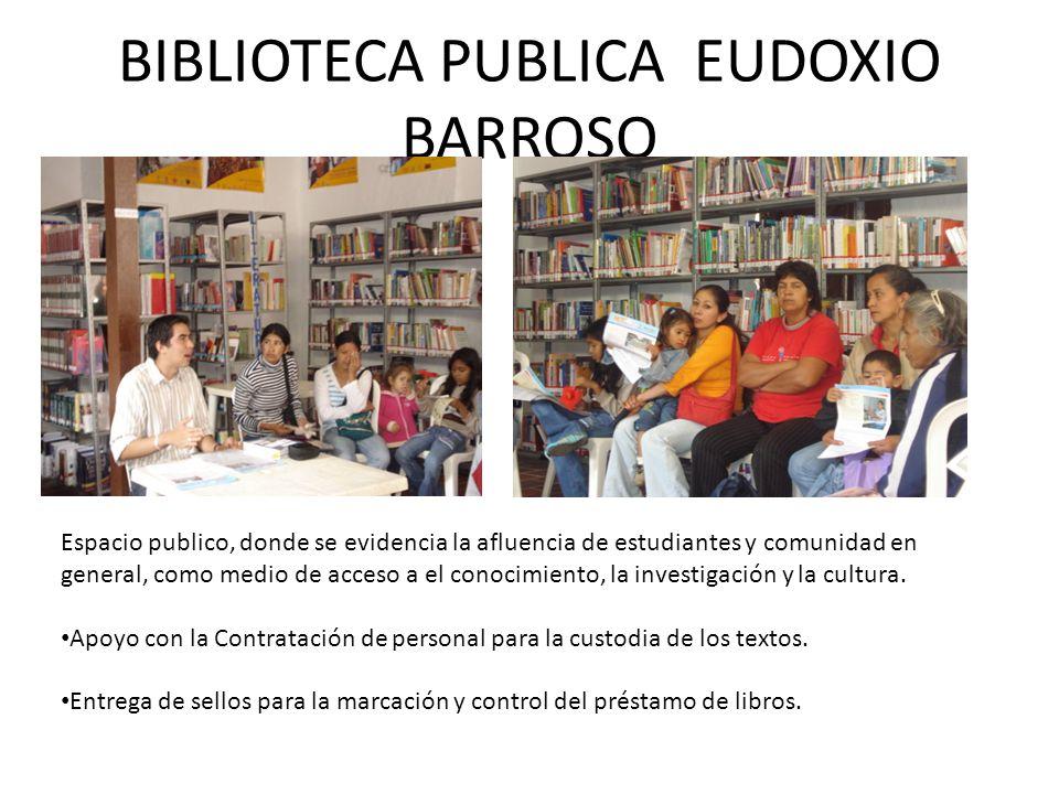 BIBLIOTECA PUBLICA EUDOXIO BARROSO Espacio publico, donde se evidencia la afluencia de estudiantes y comunidad en general, como medio de acceso a el c