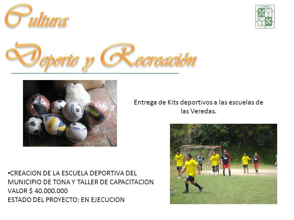 Entrega de Kits deportivos a las escuelas de las Veredas. CREACION DE LA ESCUELA DEPORTIVA DEL MUNICIPIO DE TONA Y TALLER DE CAPACITACION VALOR $ 40.0