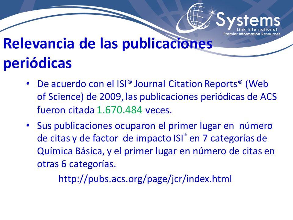 De acuerdo con el ISI® Journal Citation Reports® (Web of Science) de 2009, las publicaciones periódicas de ACS fueron citada 1.670.484 veces. Sus publ