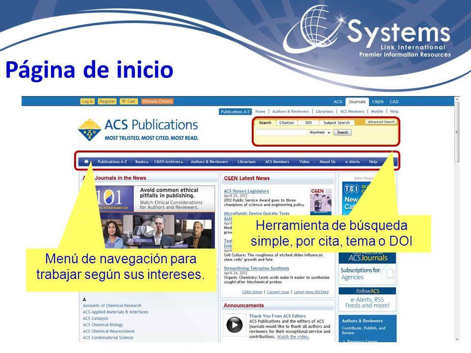 Página de inicio Herramienta de búsqueda simple, por cita, tema o DOI Menú de navegación para trabajar según sus intereses.