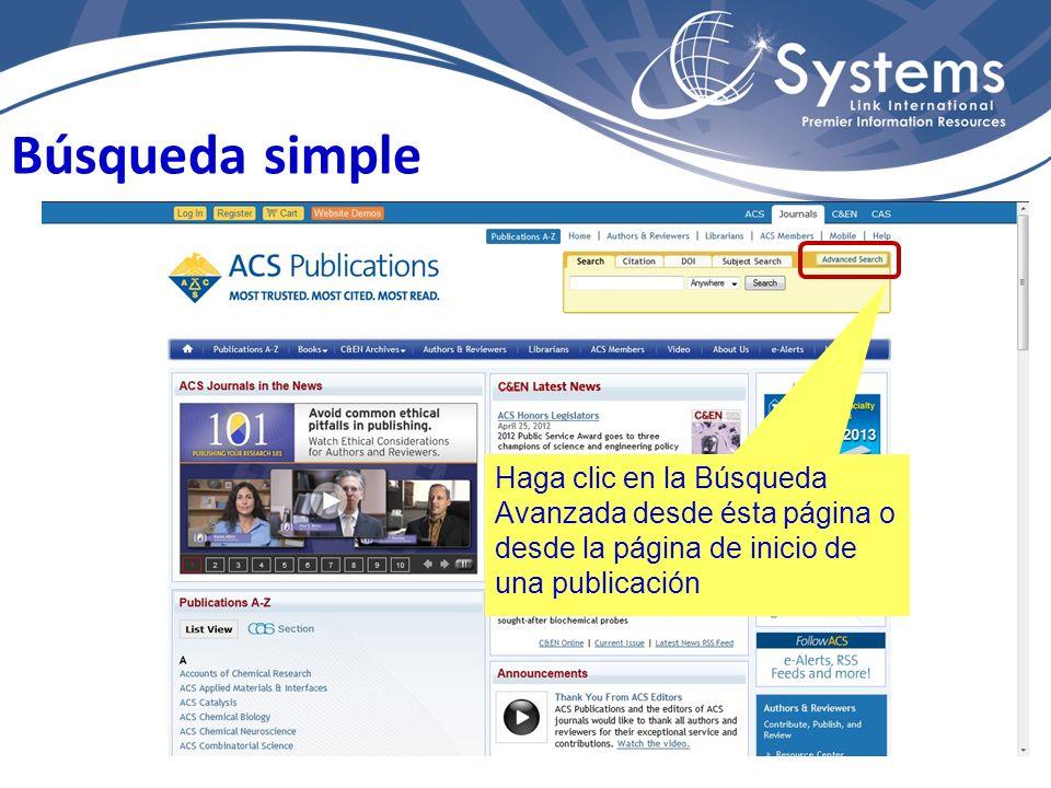Búsqueda simple Haga clic en la Búsqueda Avanzada desde ésta página o desde la página de inicio de una publicación
