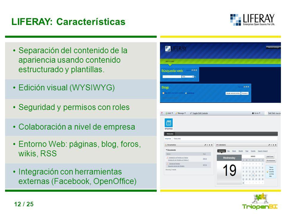 Título, max 2 líneas Utiliza disminuir / aumentar nivel de lista para conseguir los diferntes niveles de texto 12 / 25 LIFERAY: Características Separa