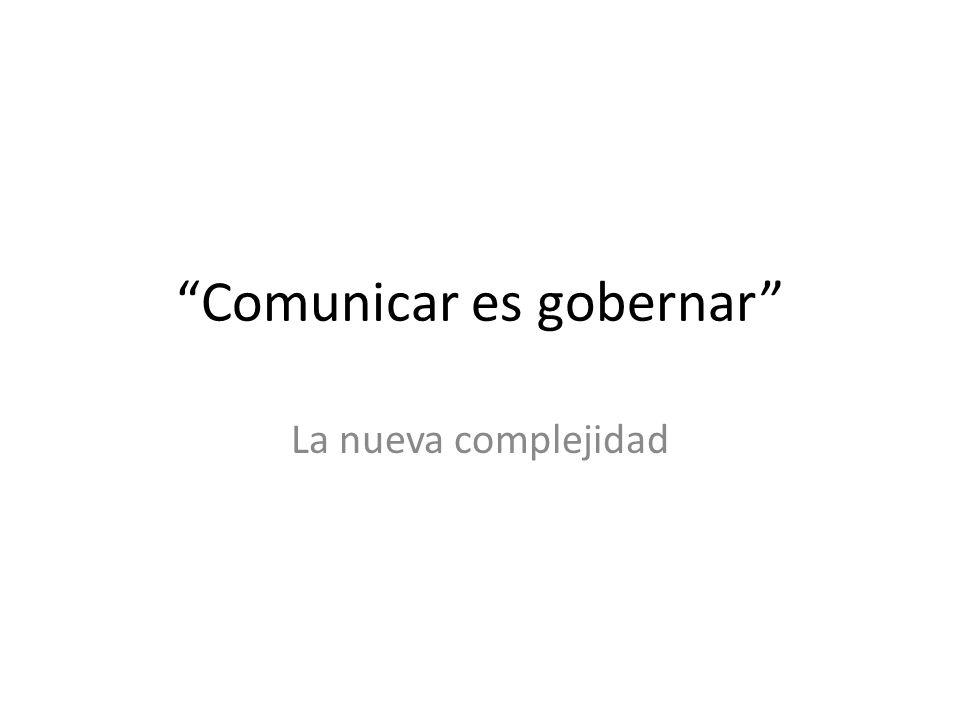 Comunicar es gobernar La nueva complejidad
