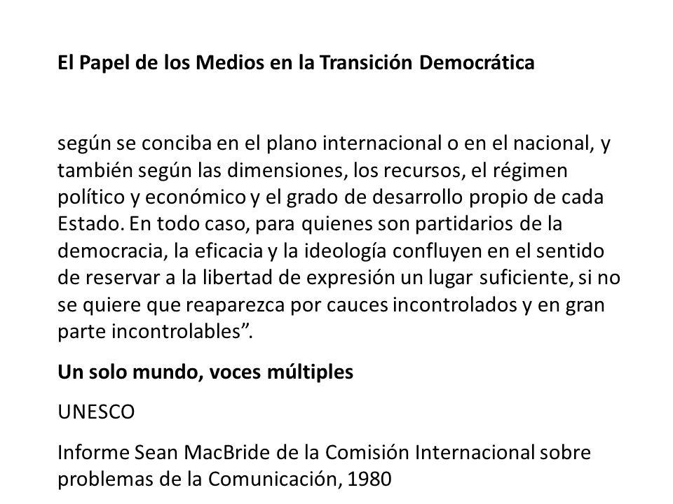 El Papel de los Medios en la Transición Democrática según se conciba en el plano internacional o en el nacional, y también según las dimensiones, los