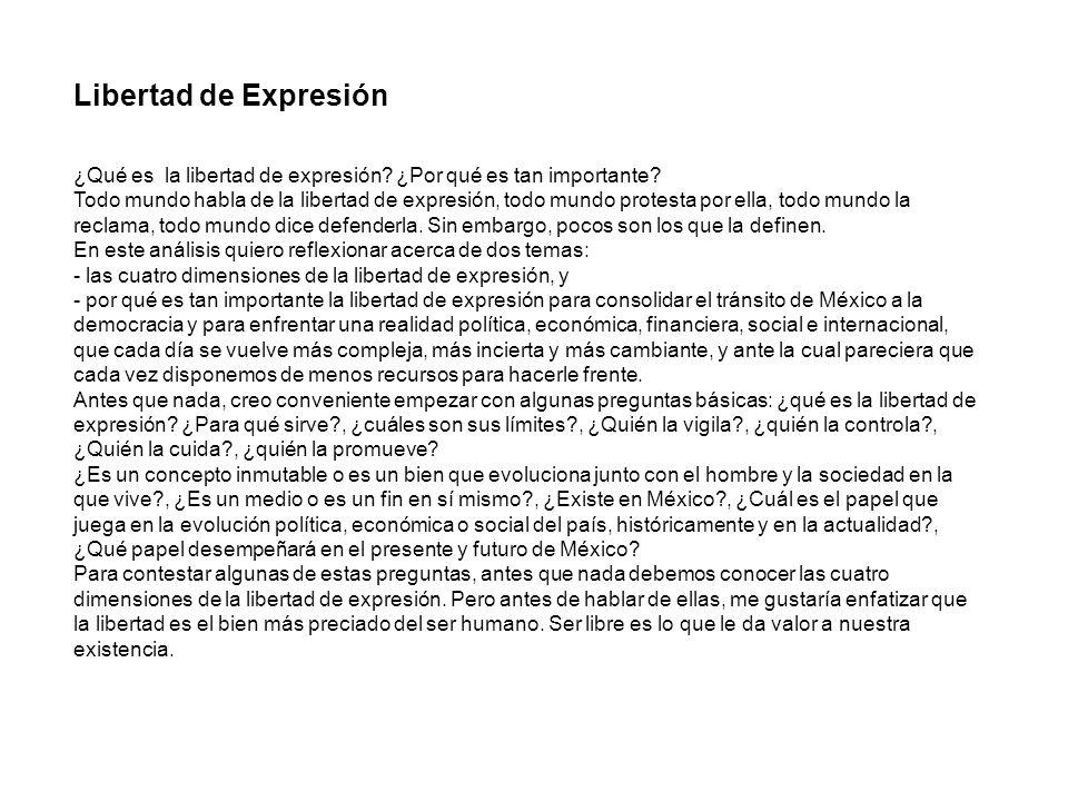 Libertad de Expresión ¿Qué es la libertad de expresión? ¿Por qué es tan importante? Todo mundo habla de la libertad de expresión, todo mundo protesta