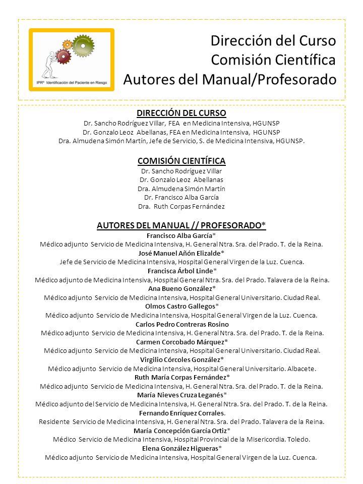 AUTORES DEL MANUAL // PROFESORADO* José Manuel Gutiérrez Rubio* Médico adjunto Servicio de Medicina Intensiva, Hospital General Universitario.