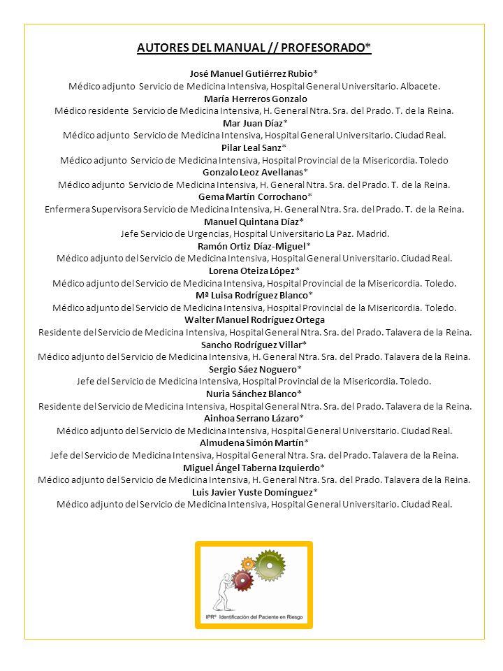 AUTORES DEL MANUAL // PROFESORADO* José Manuel Gutiérrez Rubio* Médico adjunto Servicio de Medicina Intensiva, Hospital General Universitario. Albacet