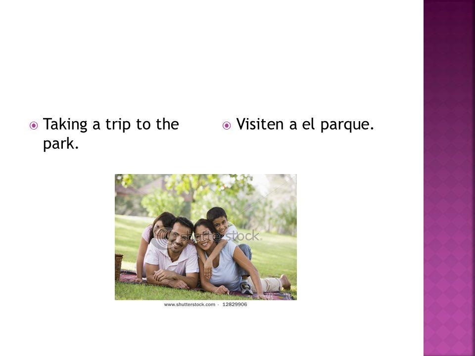 Taking a trip to the park. Visiten a el parque.