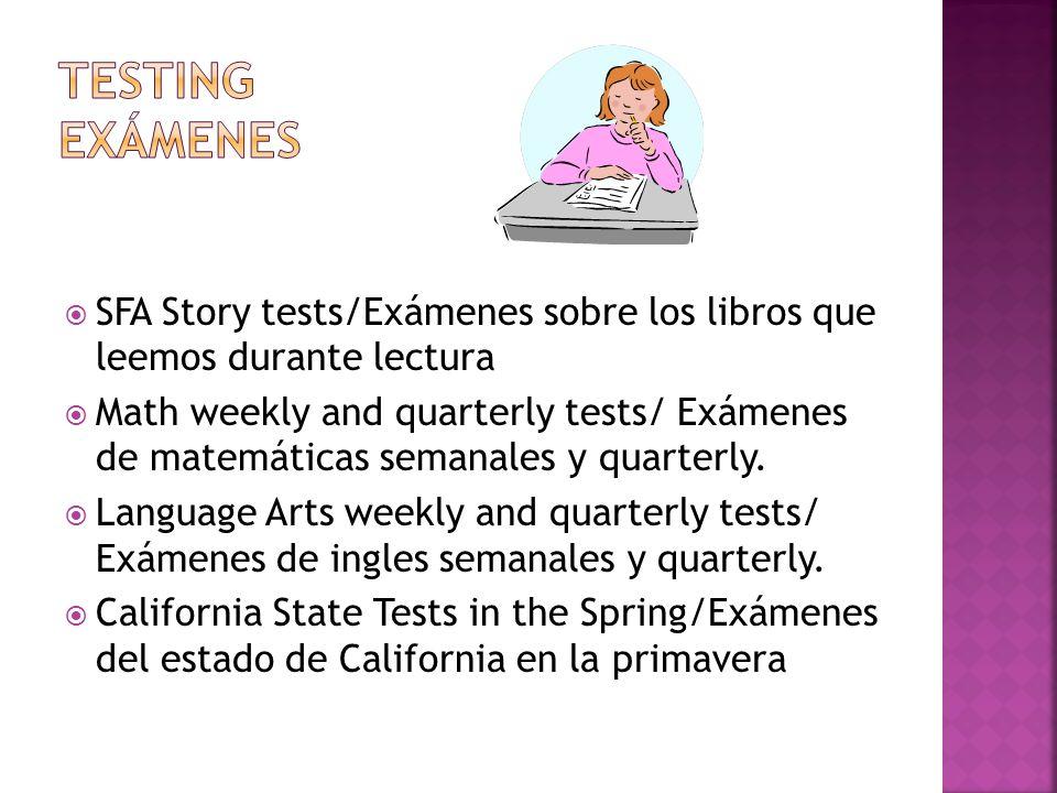 SFA Story tests/Exámenes sobre los libros que leemos durante lectura Math weekly and quarterly tests/ Exámenes de matemáticas semanales y quarterly.