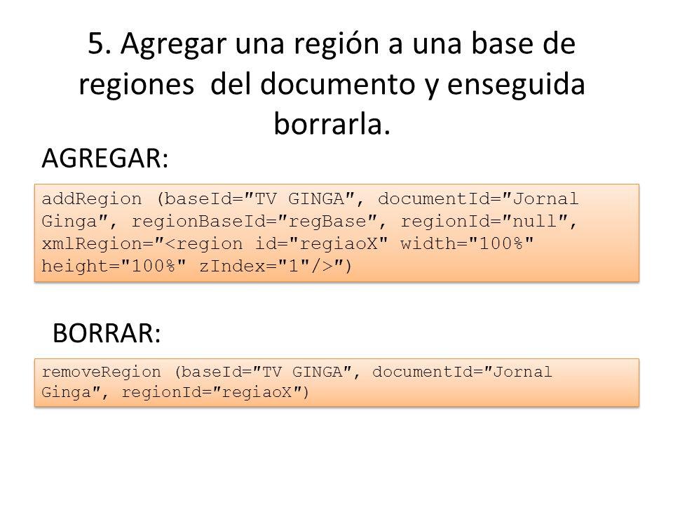 5.Agregar una región a una base de regiones del documento y enseguida borrarla.