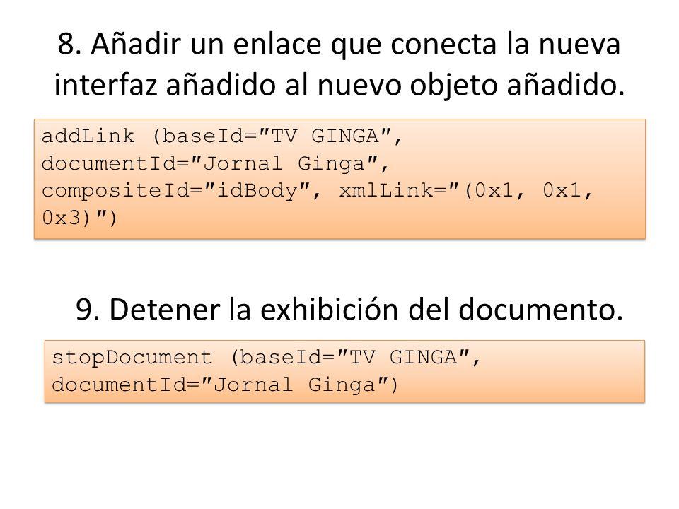 8.Añadir un enlace que conecta la nueva interfaz añadido al nuevo objeto añadido.