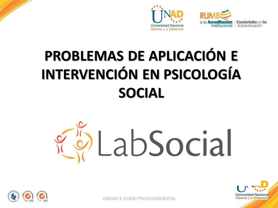 PROBLEMAS DE APLICACIÓN E INTERVENCIÓN EN PSICOLOGÍA SOCIAL UNIDAD 3- CURSO PSICOLOGÍA SOCIAL