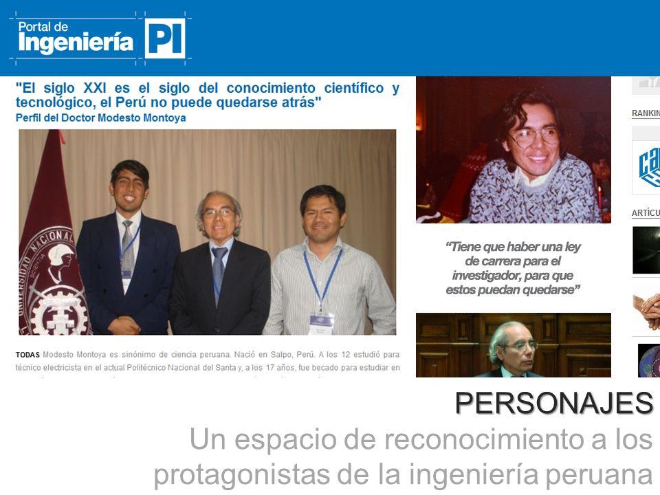 PERSONAJES Un espacio de reconocimiento a los protagonistas de la ingeniería peruana