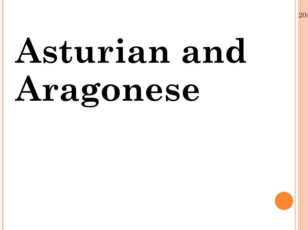 20/01/13 Asturian Romance language of West Iberian group, Astur- Leonese subgroup and Spanish region of Asturias 1983 survey – 100,000 speakers and 25,000 claimed to understand Asturian 1991 survey 450,000 speakers, at least 68% claimed to understand Asturian ( Source: Llera Ramo, F.