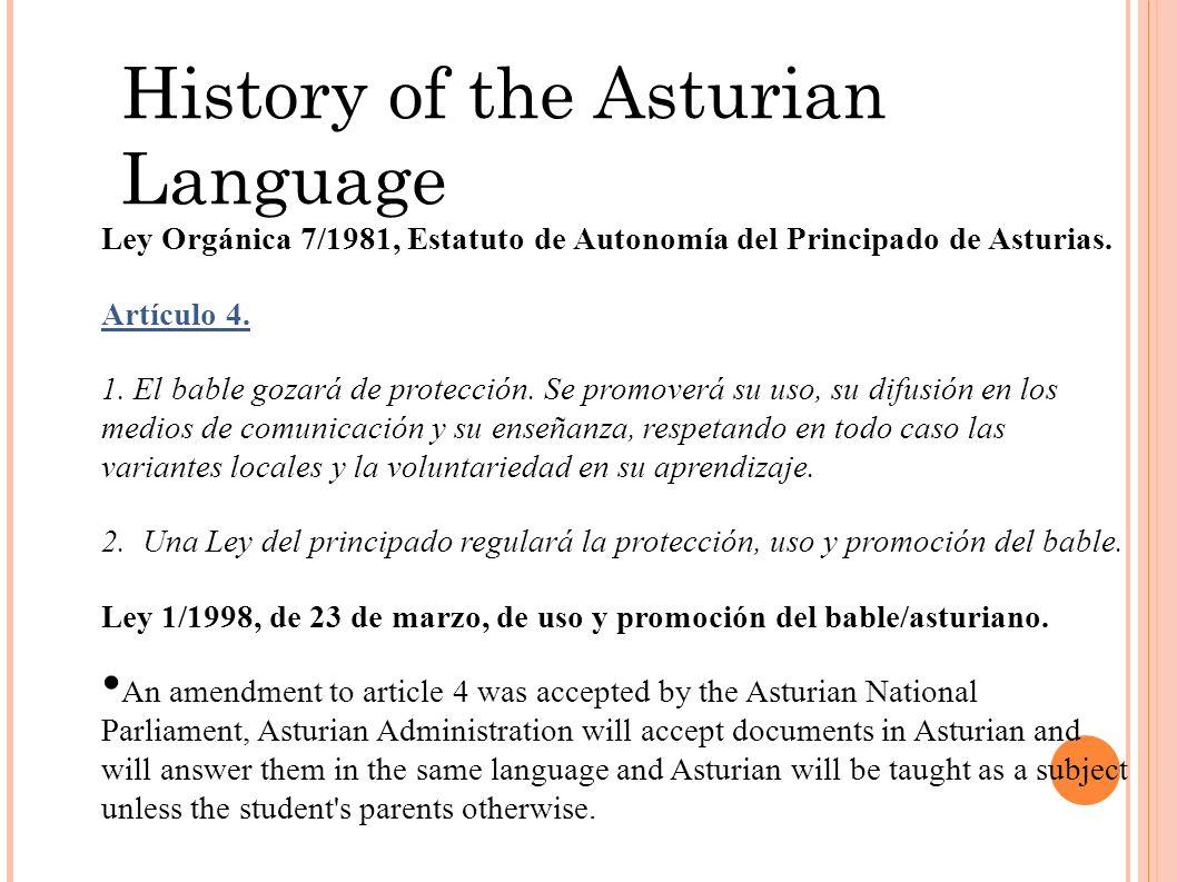 History of the Asturian Language Ley Orgánica 7/1981, Estatuto de Autonomía del Principado de Asturias.
