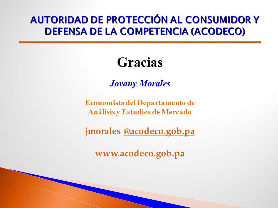 Gracias Jovany Morales Economista del Departamento de Análisis y Estudios de Mercado jmorales @acodeco.gob.pa@acodeco.gob.pa www.acodeco.gob.pa
