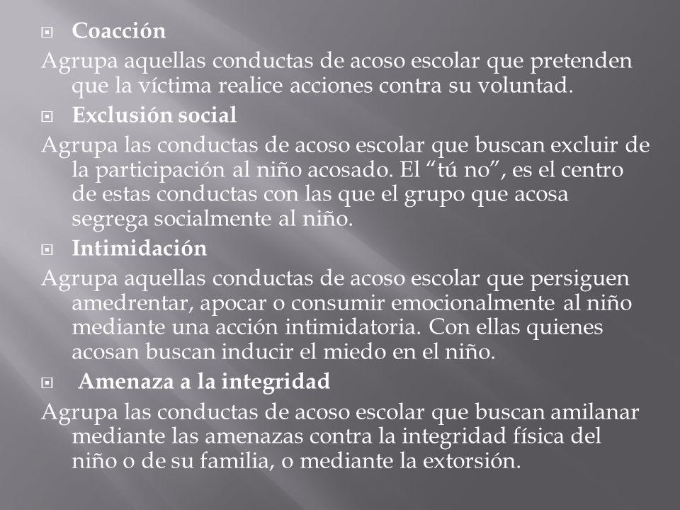 Bloqueo social Agrupa las acciones de acoso escolar que buscan bloquear socialmente a la víctima. Todas ellas buscan el aislamiento social y su margin