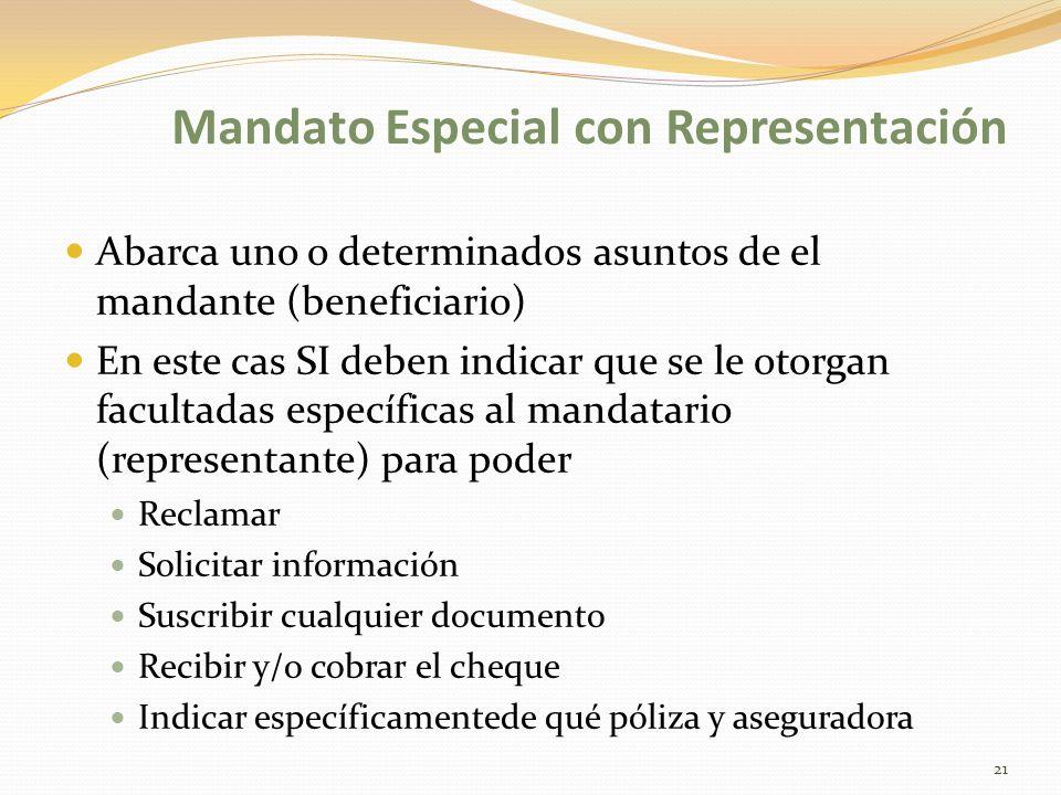 Mandato Especial con Representación Abarca uno o determinados asuntos de el mandante (beneficiario) En este cas SI deben indicar que se le otorgan fac