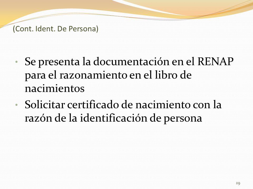 (Cont. Ident. De Persona) Se presenta la documentación en el RENAP para el razonamiento en el libro de nacimientos Solicitar certificado de nacimiento