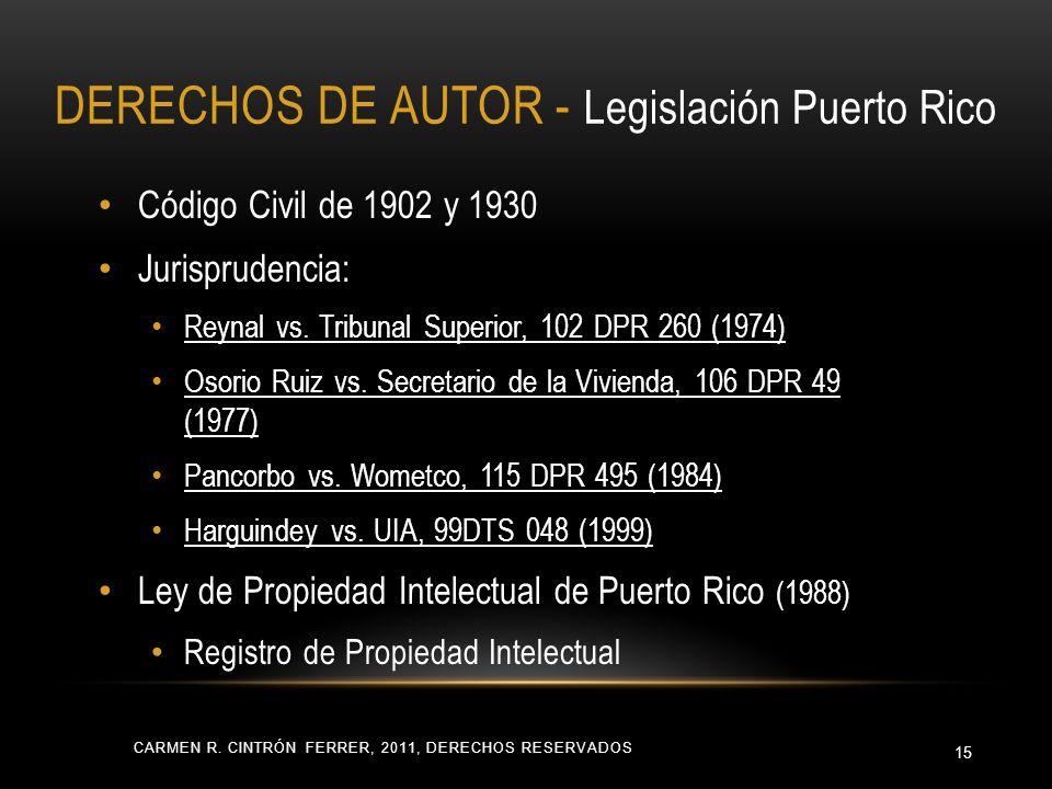 CARMEN R. CINTRÓN FERRER, 2011, DERECHOS RESERVADOS 15 Código Civil de 1902 y 1930 Jurisprudencia: Reynal vs. Tribunal Superior, 102 DPR 260 (1974) Os
