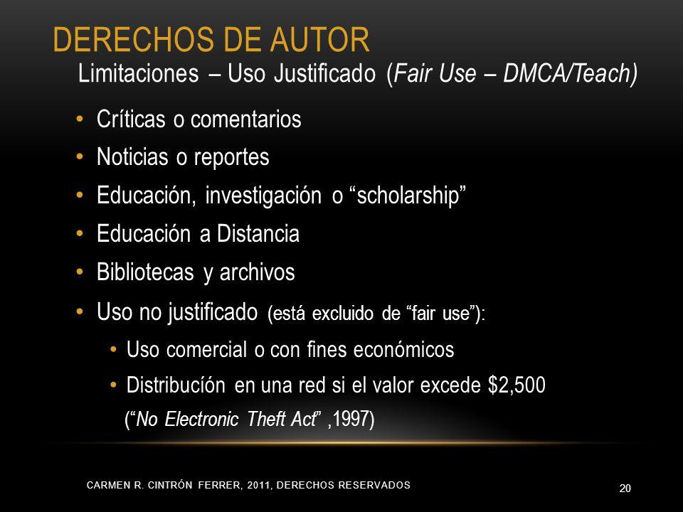 CARMEN R. CINTRÓN FERRER, 2011, DERECHOS RESERVADOS 20 Críticas o comentarios Noticias o reportes Educación, investigación o scholarship Educación a D