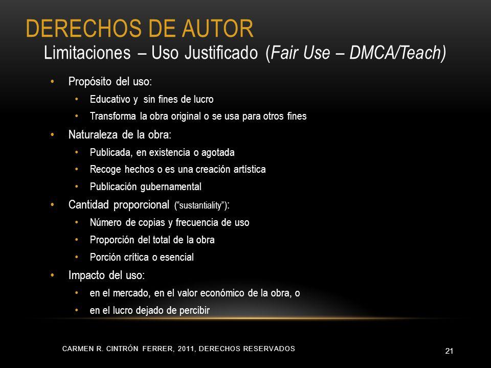 CARMEN R. CINTRÓN FERRER, 2011, DERECHOS RESERVADOS 21 Propósito del uso: Educativo y sin fines de lucro Transforma la obra original o se usa para otr