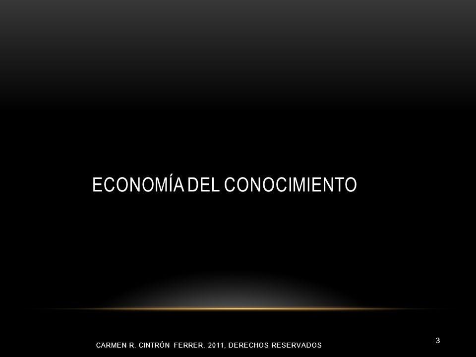 ECONOMÍA DEL CONOCIMIENTO CARMEN R. CINTRÓN FERRER, 2011, DERECHOS RESERVADOS 3