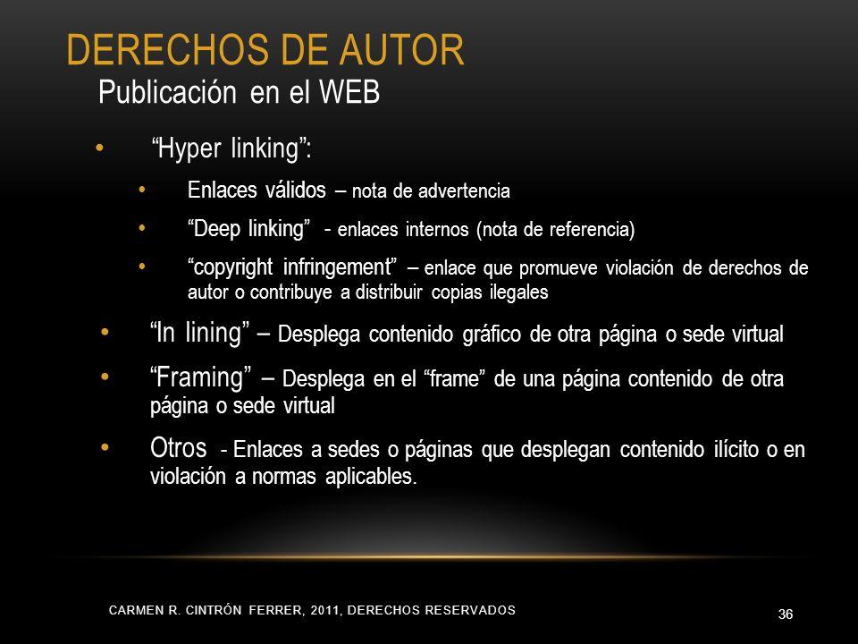 CARMEN R. CINTRÓN FERRER, 2011, DERECHOS RESERVADOS 36 Hyper linking: Enlaces válidos – nota de advertencia Deep linking - enlaces internos (nota de r
