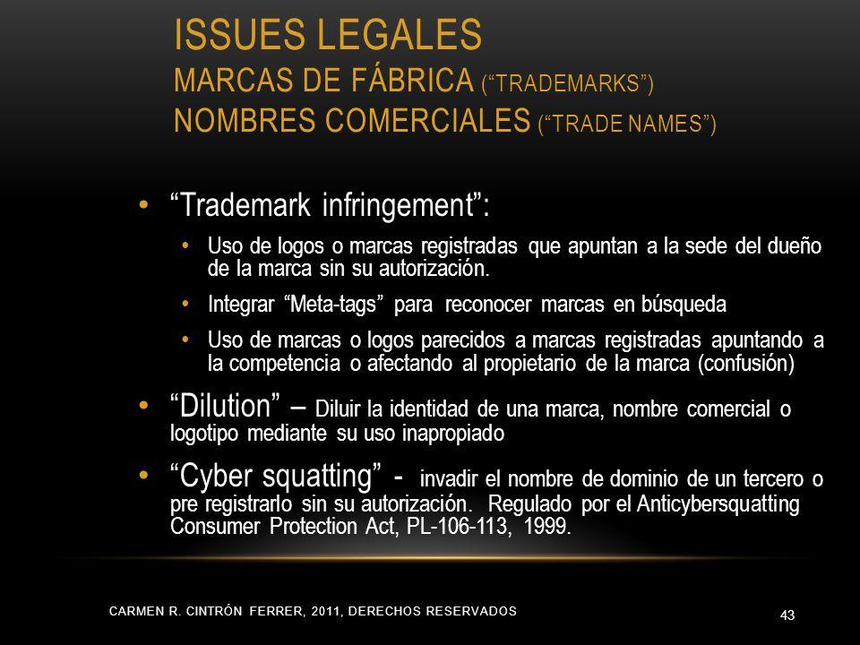 ISSUES LEGALES MARCAS DE FÁBRICA (TRADEMARKS) NOMBRES COMERCIALES (TRADE NAMES) CARMEN R. CINTRÓN FERRER, 2011, DERECHOS RESERVADOS 43 Trademark infri