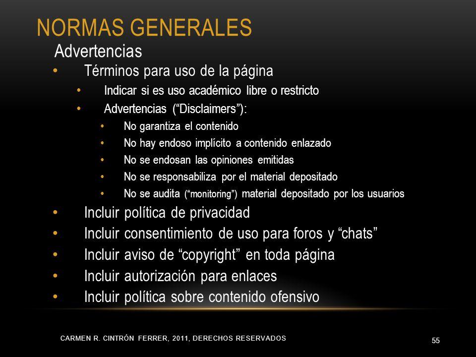 CARMEN R. CINTRÓN FERRER, 2011, DERECHOS RESERVADOS 55 Términos para uso de la página Indicar si es uso académico libre o restricto Advertencias (Disc