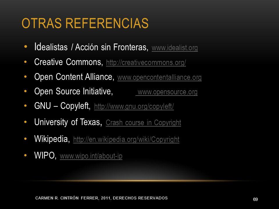 OTRAS REFERENCIAS CARMEN R. CINTRÓN FERRER, 2011, DERECHOS RESERVADOS 69 Id ealistas / Acción sin Fronteras, www.idealist.org www.idealist.org Creativ