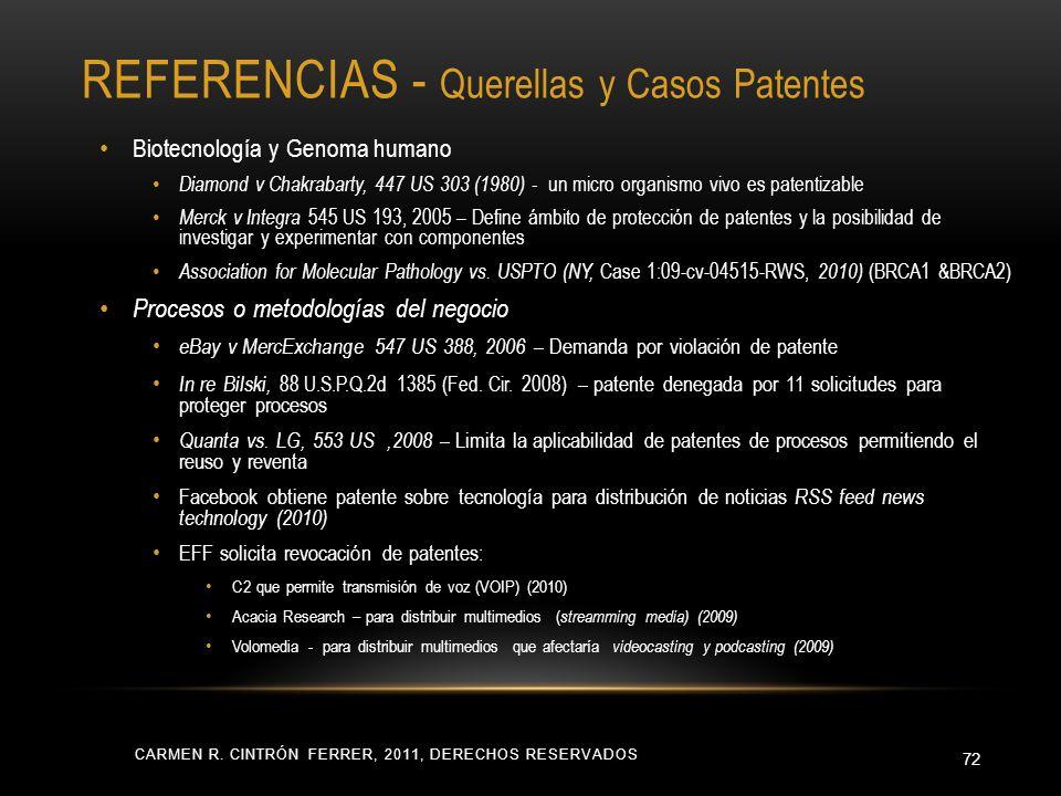 CARMEN R. CINTRÓN FERRER, 2011, DERECHOS RESERVADOS 72 Biotecnología y Genoma humano Diamond v Chakrabarty, 447 US 303 (1980) - un micro organismo viv