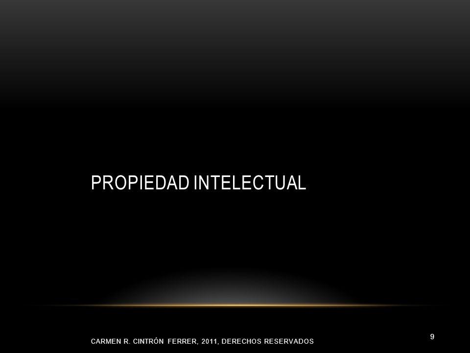 PROPIEDAD INTELECTUAL CARMEN R. CINTRÓN FERRER, 2011, DERECHOS RESERVADOS 9