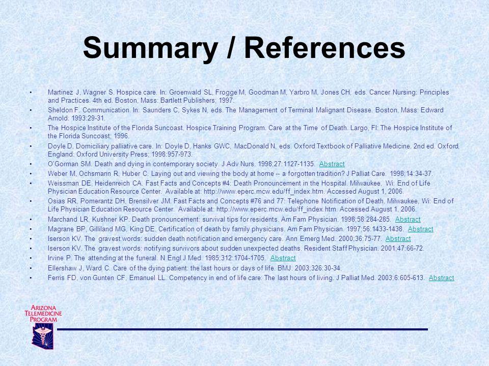 Martinez J, Wagner S.Hospice care. In: Groenwald SL, Frogge M, Goodman M, Yarbro M, Jones CH, eds.