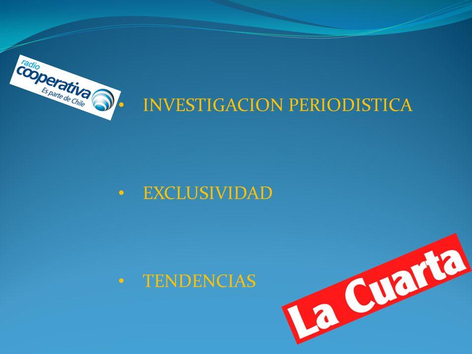 INVESTIGACION PERIODISTICA EXCLUSIVIDAD TENDENCIAS
