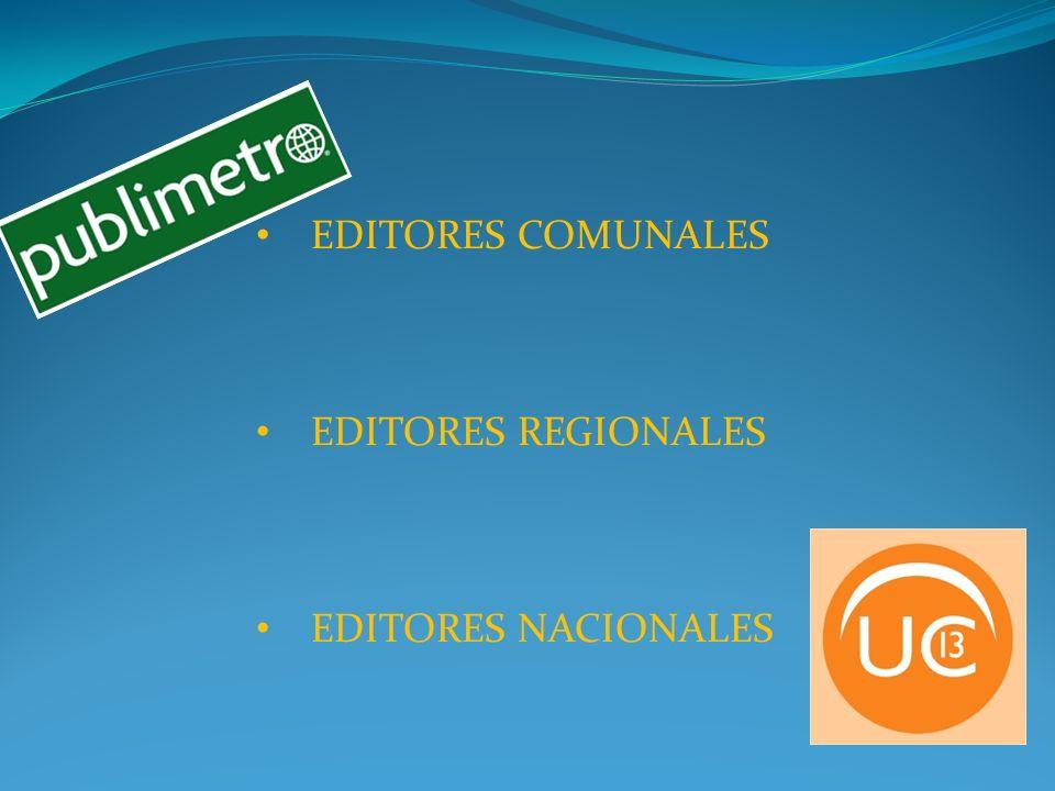 EDITORES COMUNALES EDITORES REGIONALES EDITORES NACIONALES
