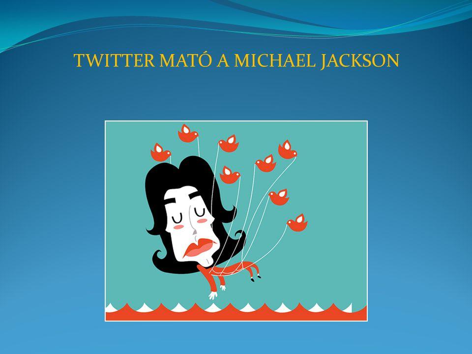 TWITTER MATÓ A MICHAEL JACKSON