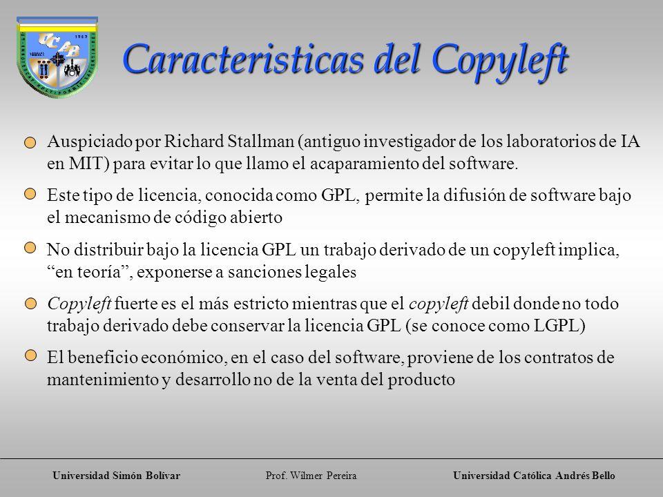 Universidad Simón BolívarProf. Wílmer PereiraUniversidad Católica Andrés Bello Caracteristicas del Copyleft Auspiciado por Richard Stallman (antiguo i