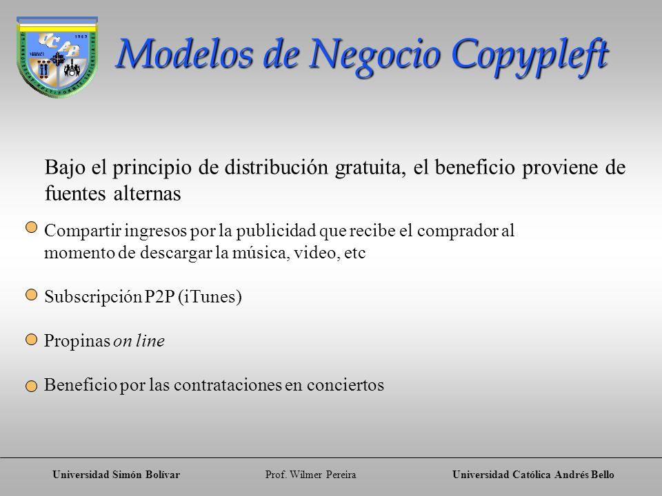 Universidad Simón BolívarProf. Wílmer PereiraUniversidad Católica Andrés Bello Modelos de Negocio Copypleft Bajo el principio de distribución gratuita
